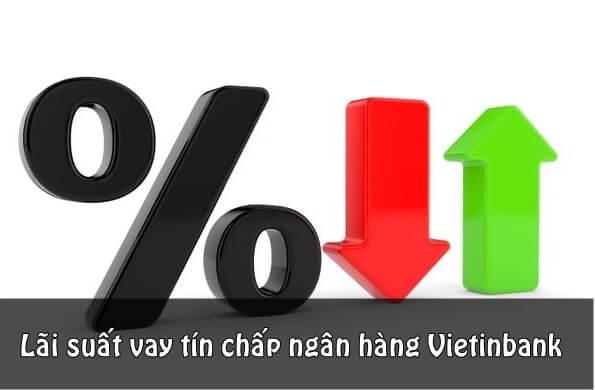 Lãi suất vay tín chấp ngân hàng Vietinbank