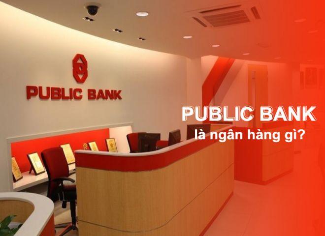Public Bank là ngân hàng gì?
