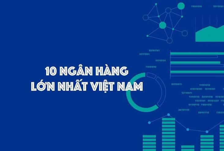 10 ngân hàng lớn nhất Việt Nam