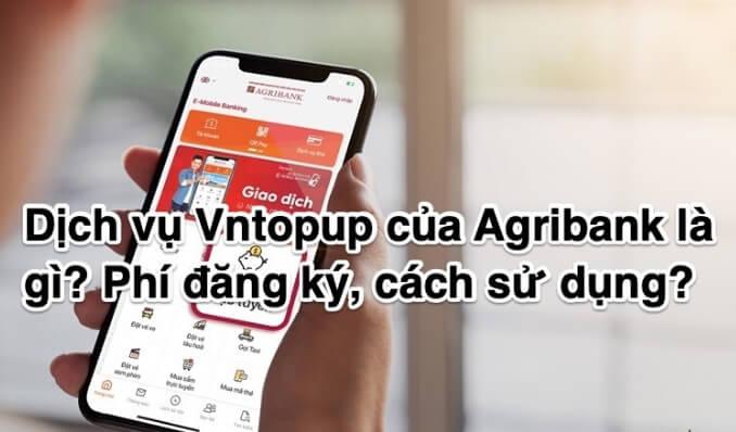 dịch vụ vntopup agribank