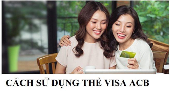 Cách sử dụng thẻ Visa ACB