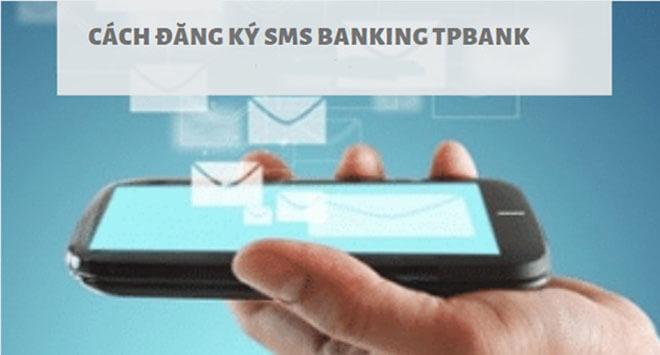 cach dang ky sms banking tpbank